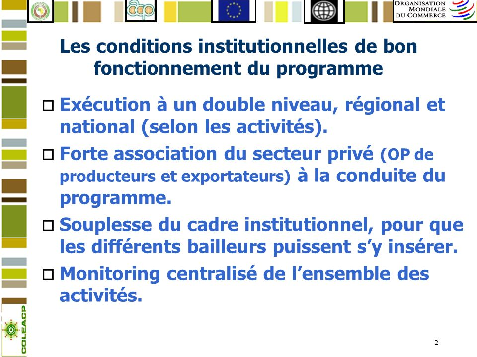 Les conditions institutionnelles de bon fonctionnement du programme