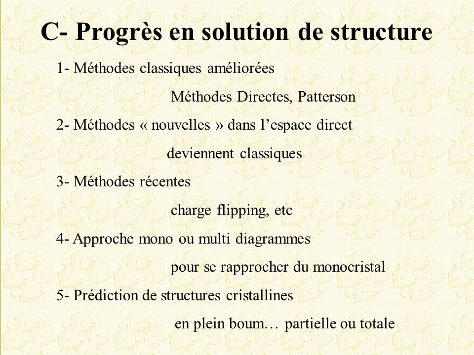 C- Progrès en solution de structure