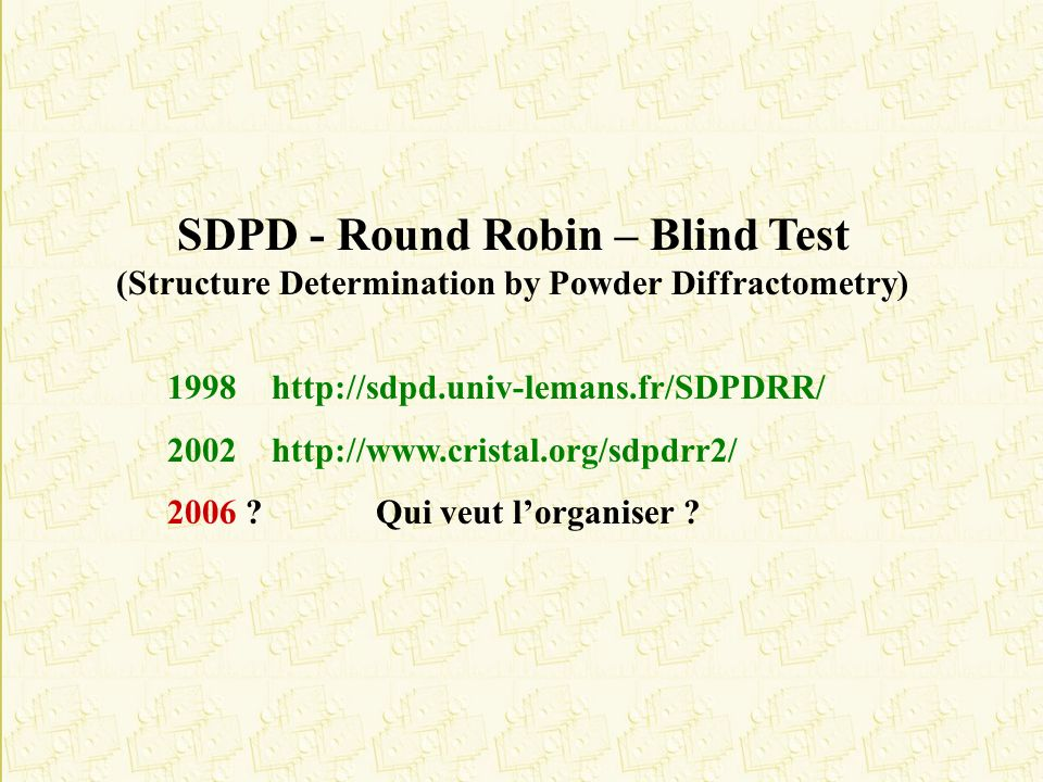 SDPD - Round Robin – Blind Test (Structure Determination by Powder Diffractometry)