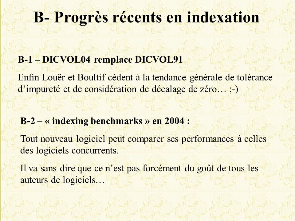 B- Progrès récents en indexation