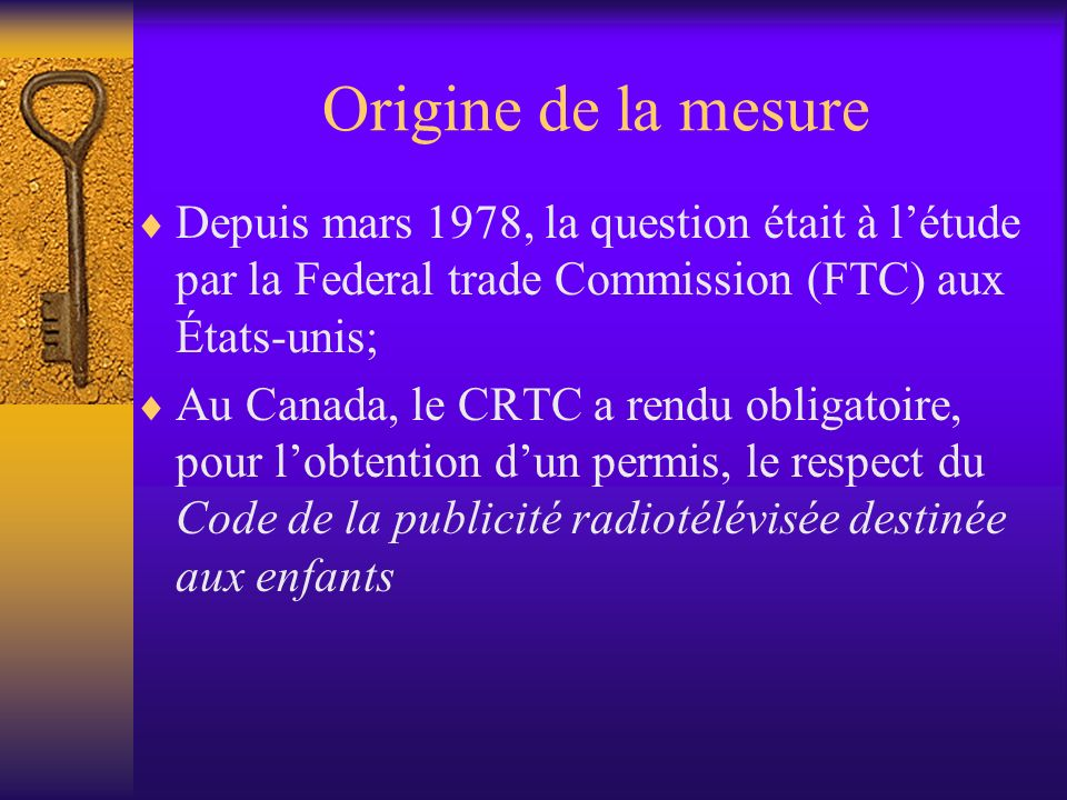 Origine de la mesure Depuis mars 1978, la question était à l'étude par la Federal trade Commission (FTC) aux États-unis;