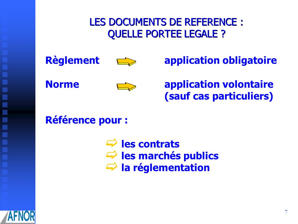 LES DOCUMENTS DE REFERENCE : QUELLE PORTEE LEGALE