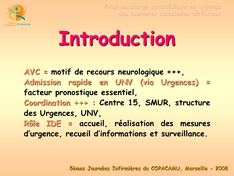 Introduction AVC = motif de recours neurologique +++,