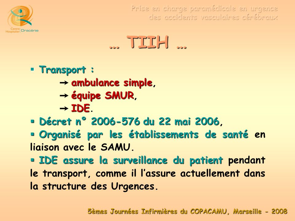 … TIIH … Transport : ambulance simple, équipe SMUR, IDE.