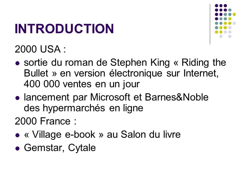 INTRODUCTION 2000 USA : sortie du roman de Stephen King « Riding the Bullet » en version électronique sur Internet, 400 000 ventes en un jour.