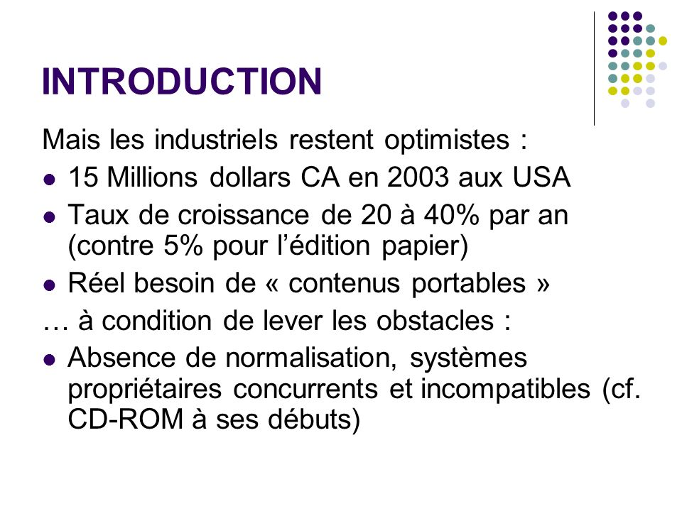 INTRODUCTION Mais les industriels restent optimistes :