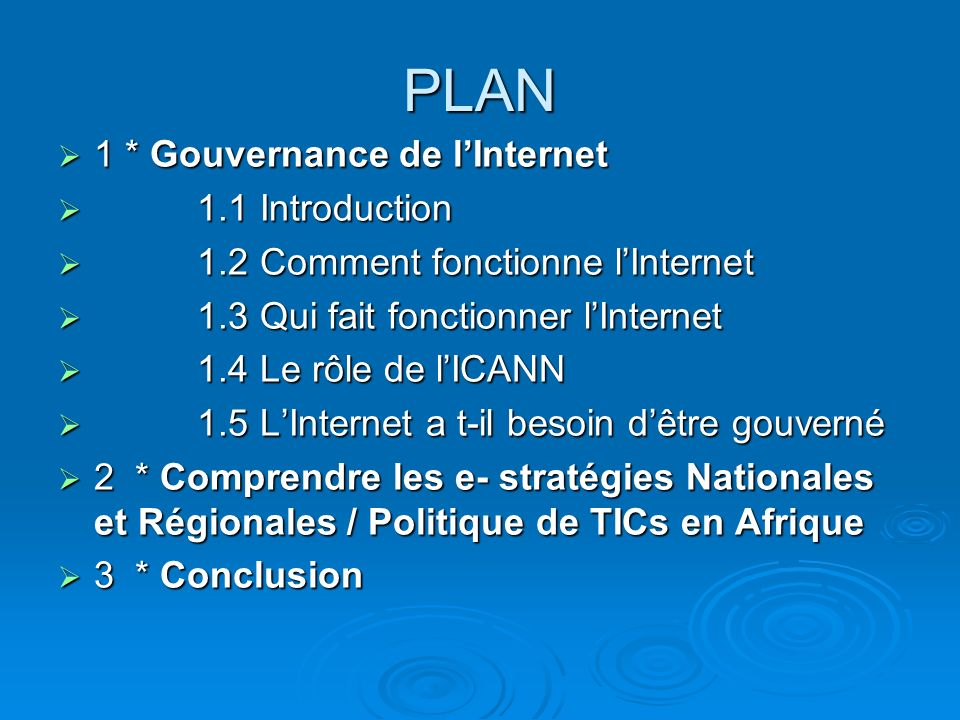 PLAN 1 * Gouvernance de l'Internet 1.1 Introduction