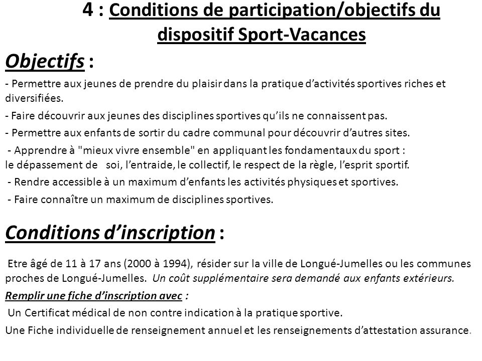4 : Conditions de participation/objectifs du dispositif Sport-Vacances