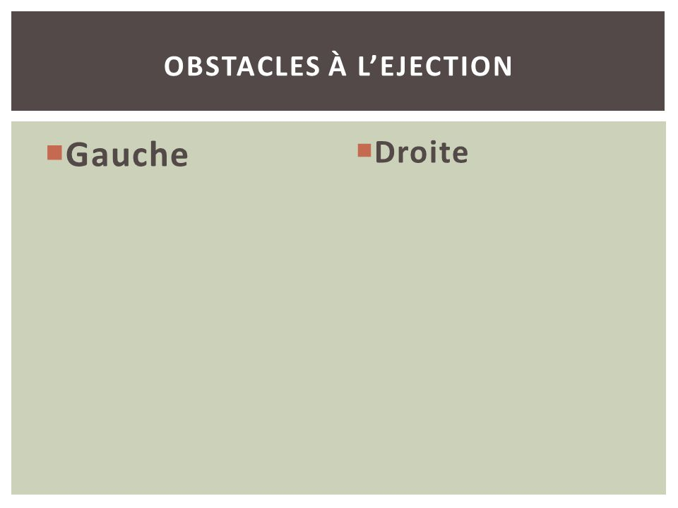 Obstacles à l'ejection