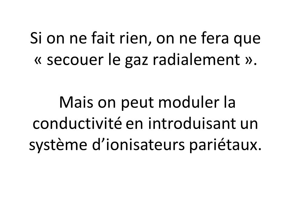 Si on ne fait rien, on ne fera que « secouer le gaz radialement »