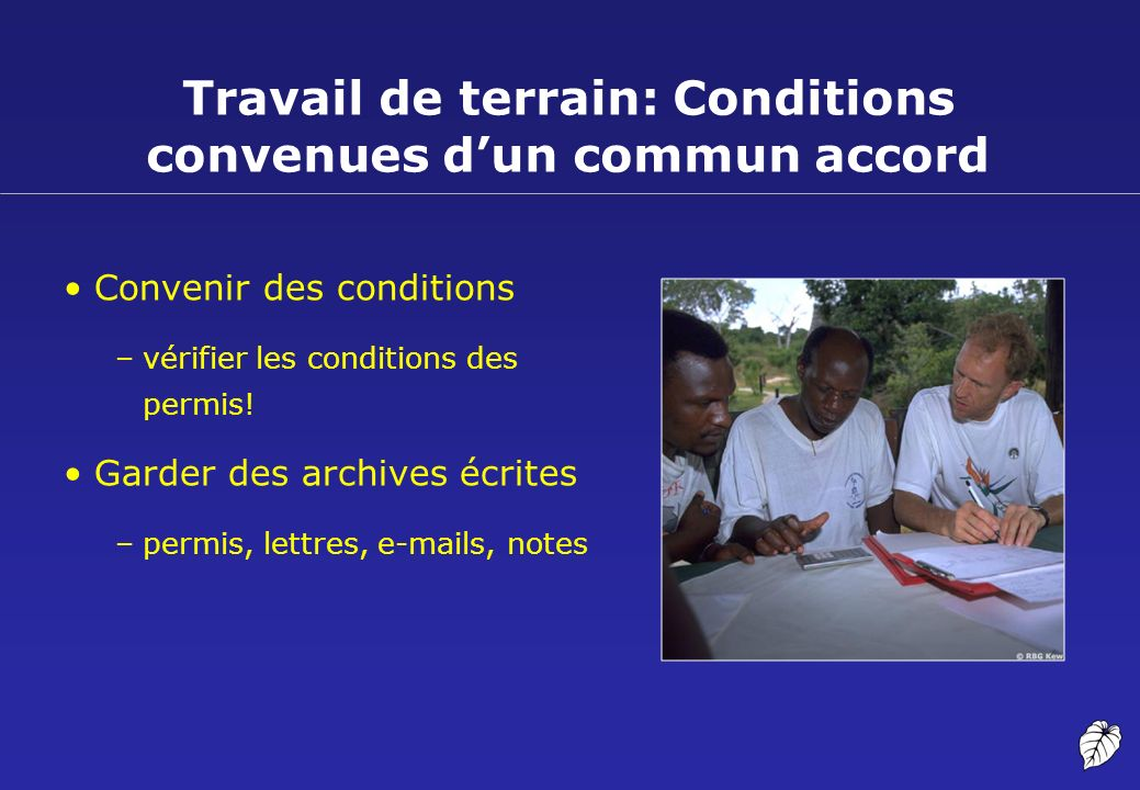 Travail de terrain: Conditions convenues d'un commun accord