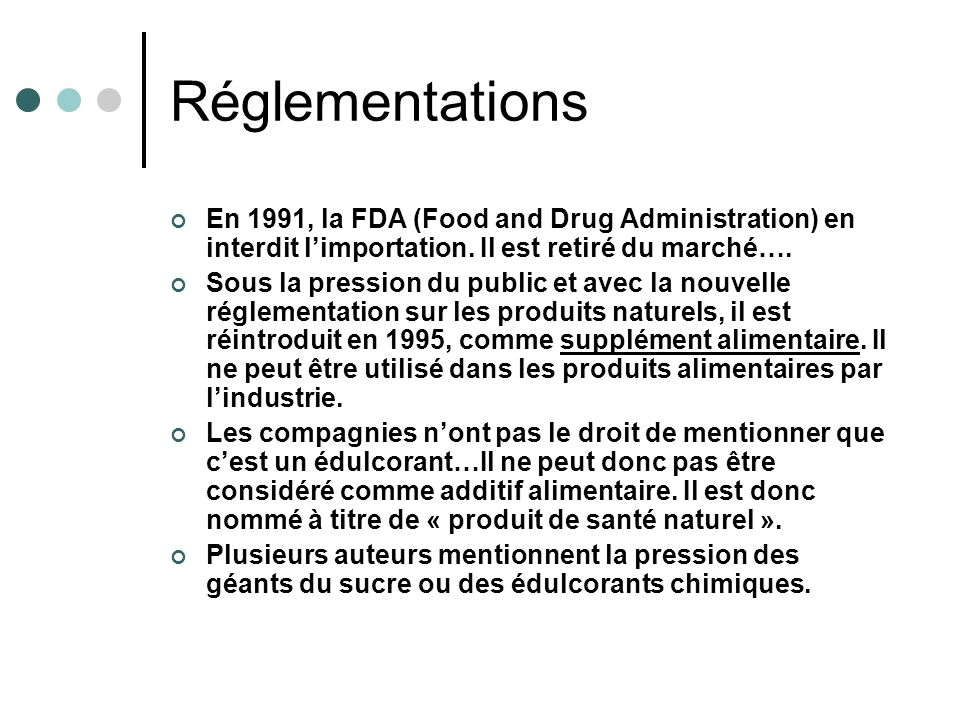 Réglementations En 1991, la FDA (Food and Drug Administration) en interdit l'importation. Il est retiré du marché….
