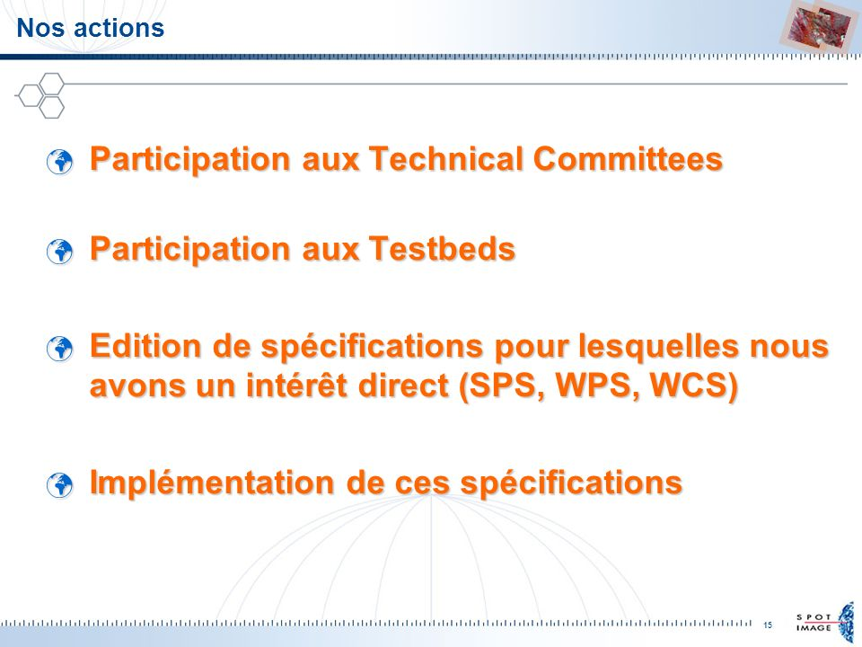 Participation aux Technical Committees Participation aux Testbeds