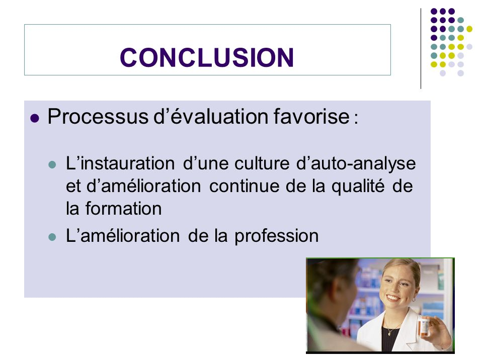 CONCLUSION Processus d'évaluation favorise :