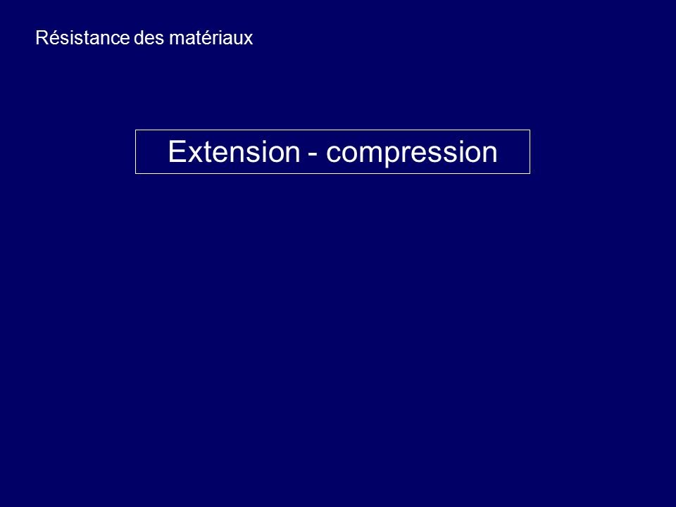 Extension - compression