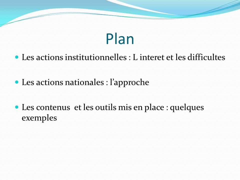 Plan Les actions institutionnelles : L interet et les difficultes