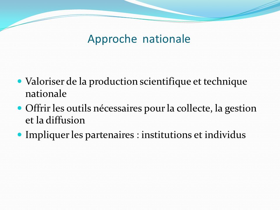 Approche nationale Valoriser de la production scientifique et technique nationale.