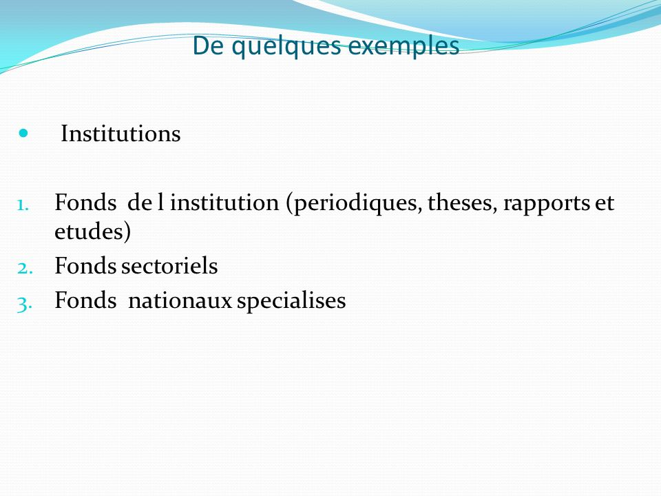 De quelques exemples Institutions
