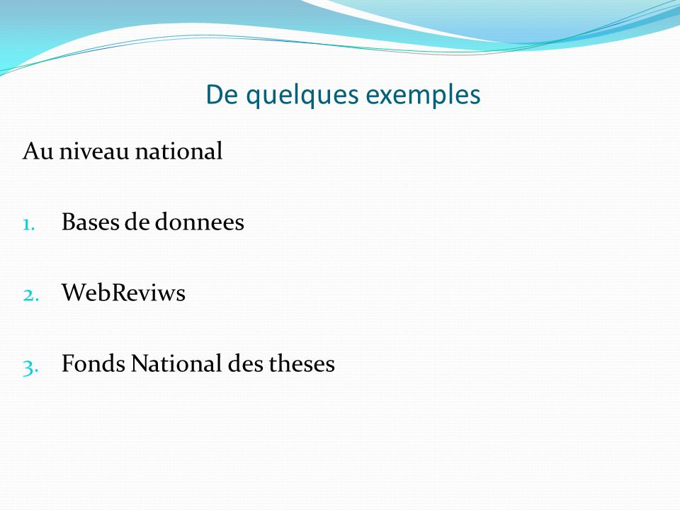De quelques exemples Au niveau national Bases de donnees WebReviws