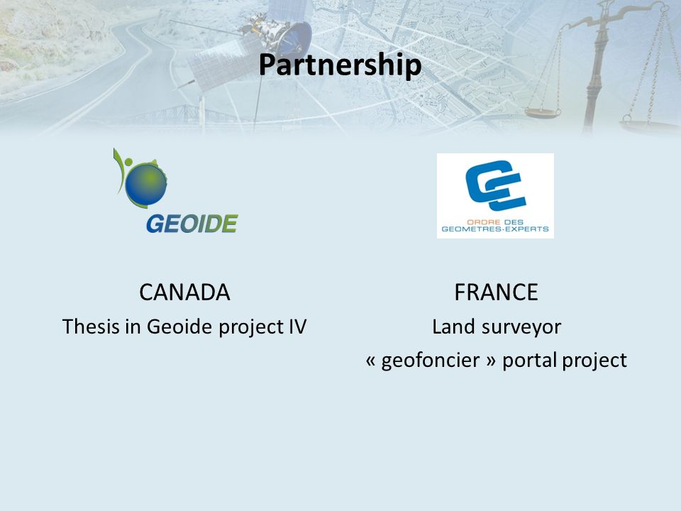 Partnership CANADA FRANCE Thesis in Geoide project IV Land surveyor