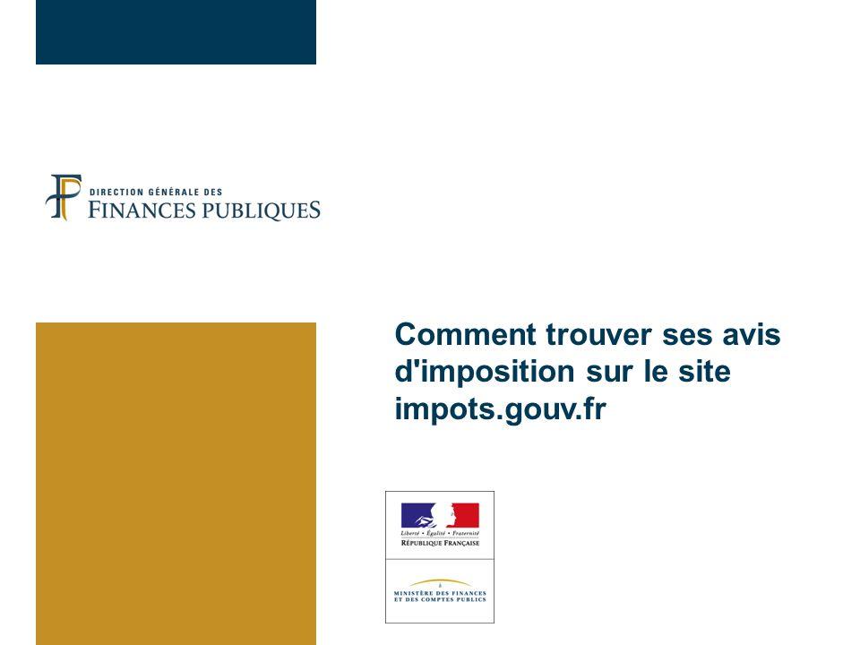 Comment Trouver Ses Avis D Imposition Sur Le Site Impots Gouv Fr