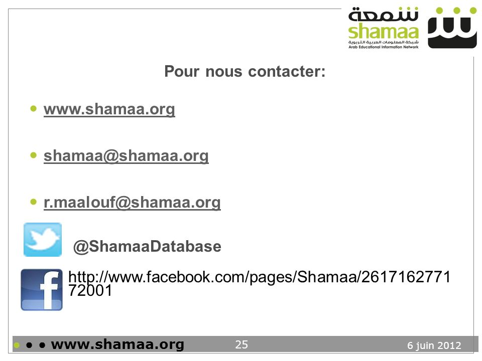 Pour nous contacter: www.shamaa.org shamaa@shamaa.org