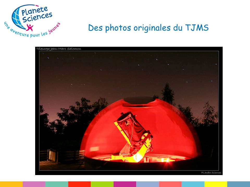 Des photos originales du TJMS