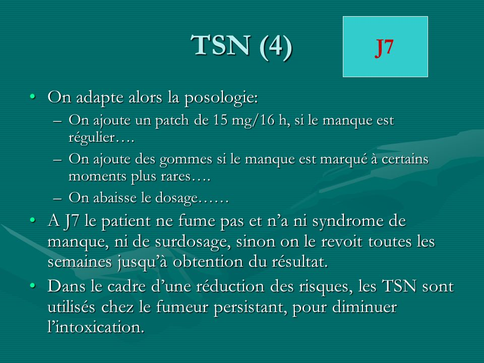 TSN (4) J7 On adapte alors la posologie: