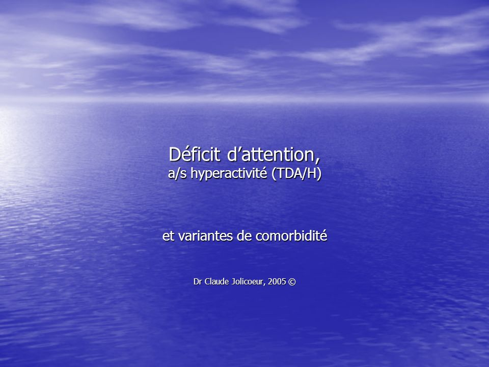 Déficit d'attention, a/s hyperactivité (TDA/H)