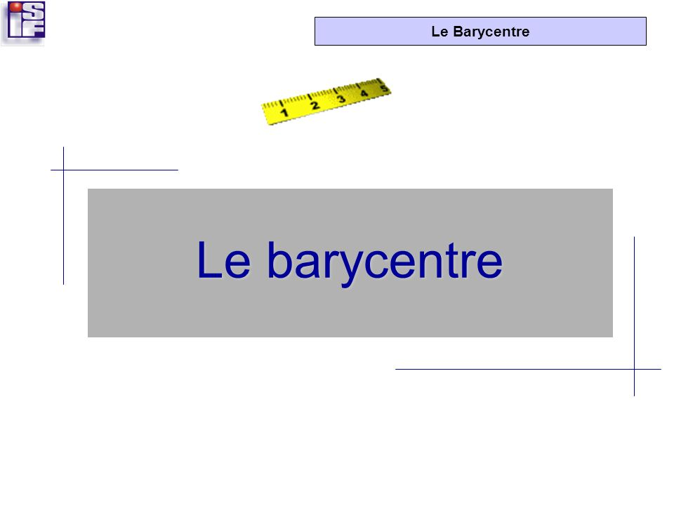 Le barycentre