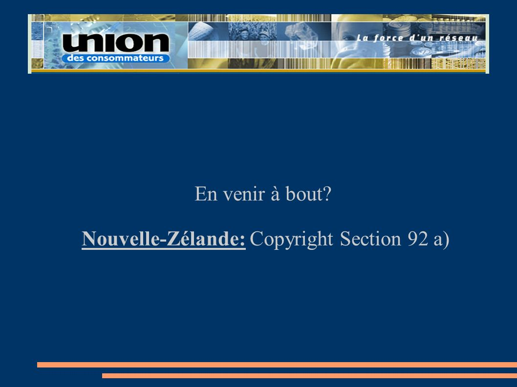 En venir à bout Nouvelle-Zélande: Copyright Section 92 a)