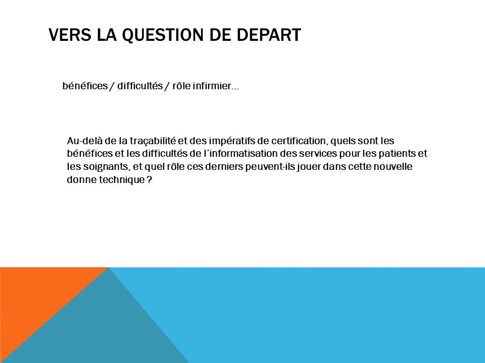 VERS la question de depart