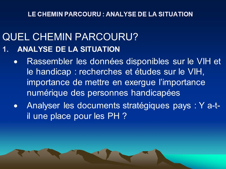 LE CHEMIN PARCOURU : ANALYSE DE LA SITUATION