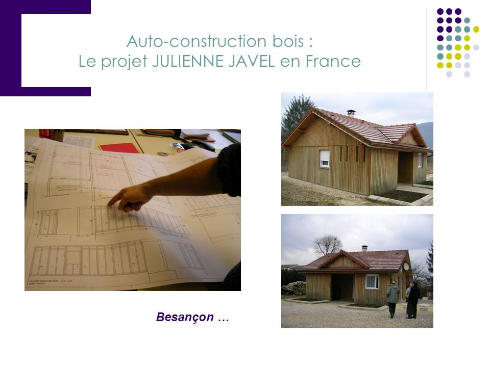 Auto-construction bois : Le projet JULIENNE JAVEL en France