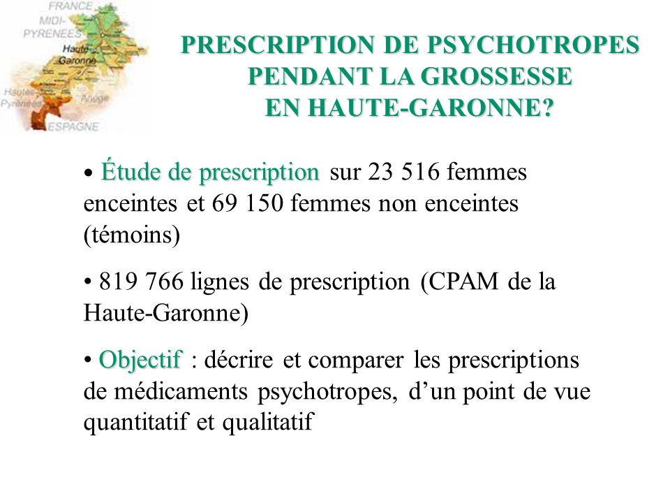 PRESCRIPTION DE PSYCHOTROPES PENDANT LA GROSSESSE