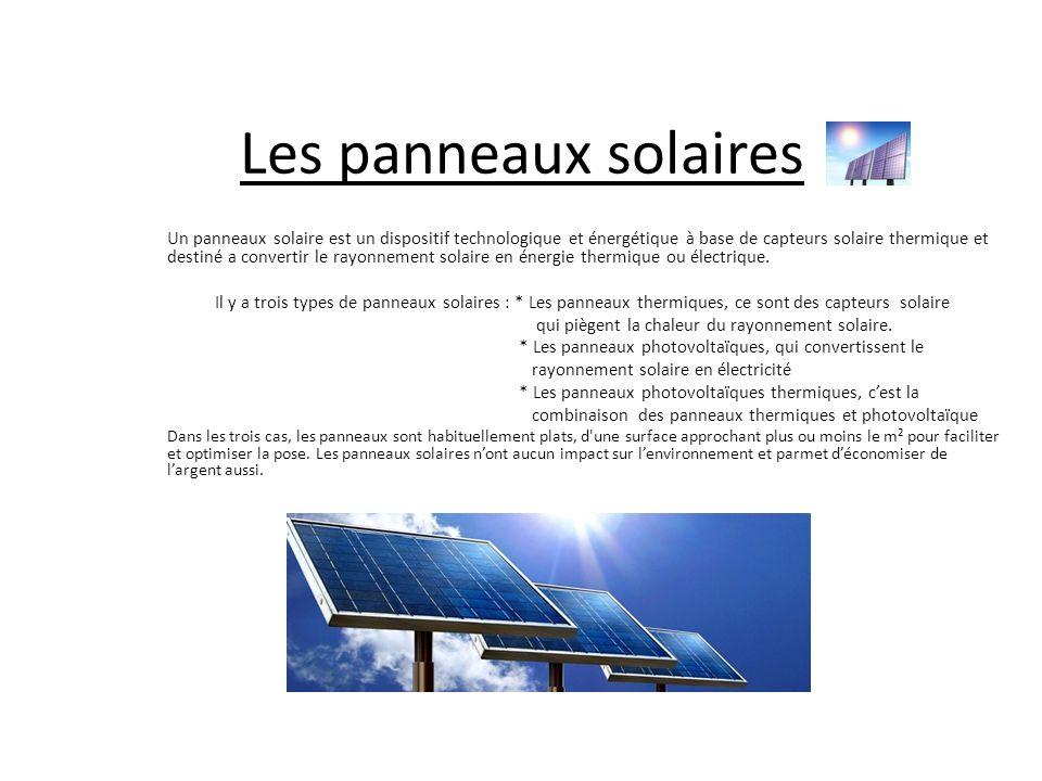 les panneaux solaires un panneaux solaire est un dispositif technologique et nerg tique base. Black Bedroom Furniture Sets. Home Design Ideas