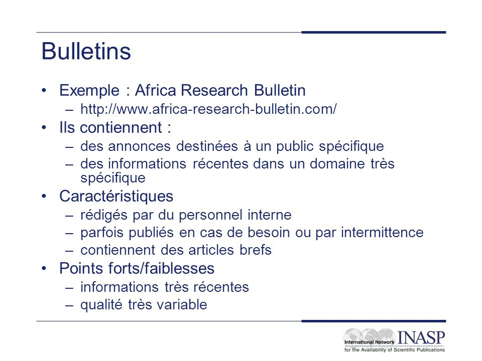 Bulletins Exemple : Africa Research Bulletin Ils contiennent :