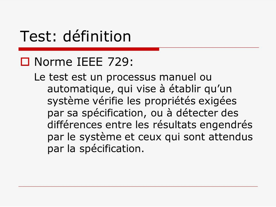 Test: définition Norme IEEE 729: