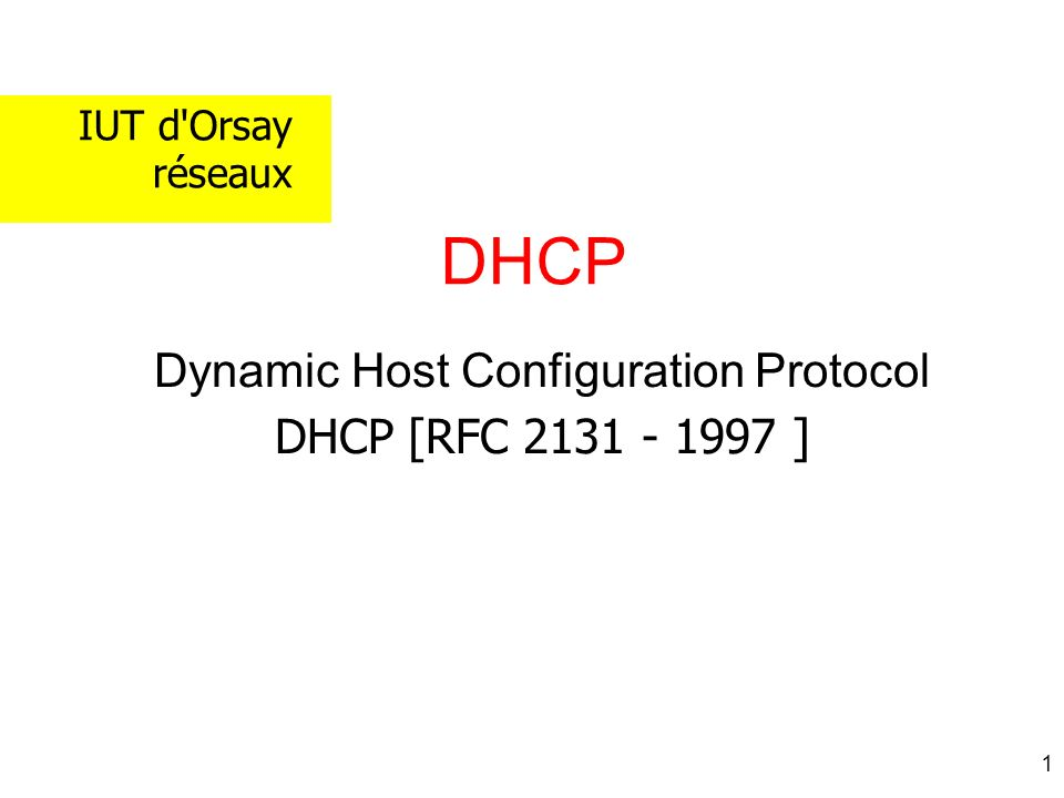Dynamic Host Configuration Protocol DHCP [RFC ]