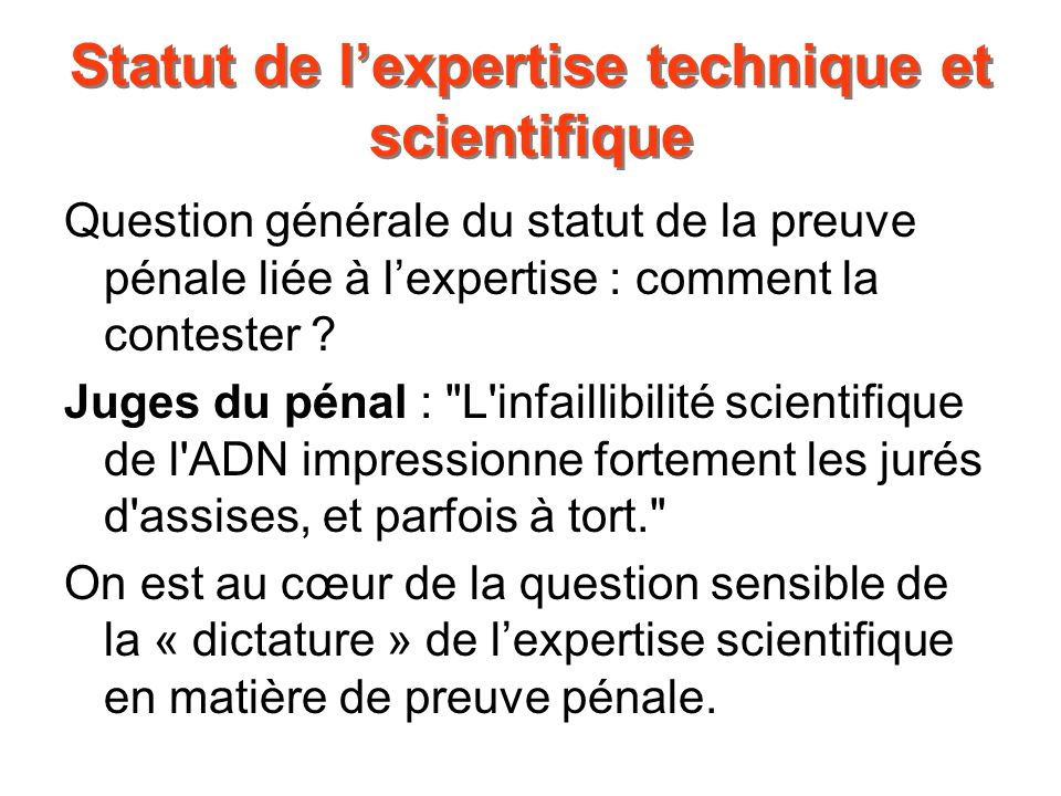 Statut de l'expertise technique et scientifique