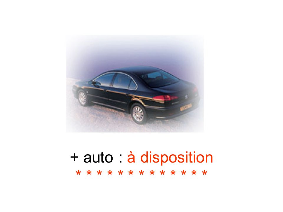 + auto : à disposition * * * * * * * * * * * * *
