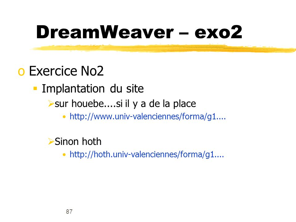 DreamWeaver – exo2 Exercice No2 Implantation du site