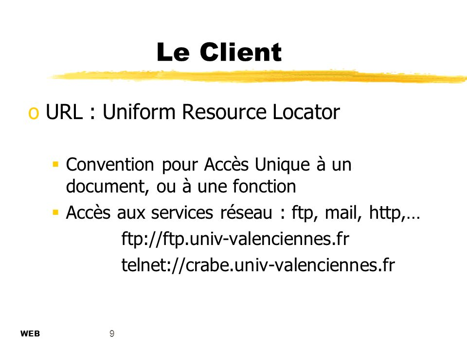 Le Client URL : Uniform Resource Locator