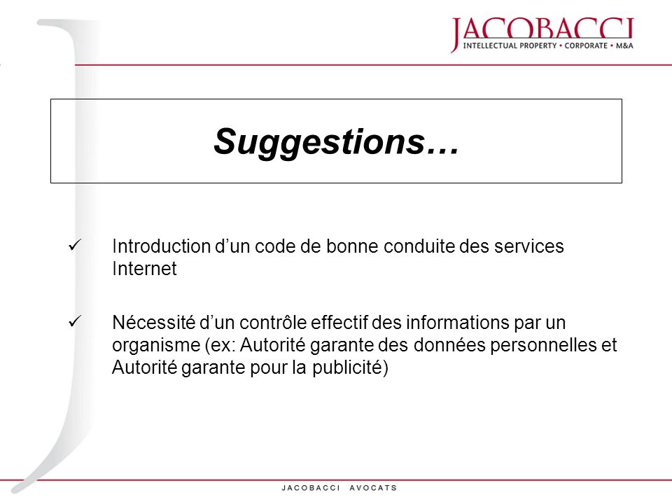 Suggestions… Introduction d'un code de bonne conduite des services Internet.