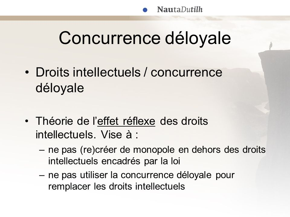 Concurrence déloyale Droits intellectuels / concurrence déloyale