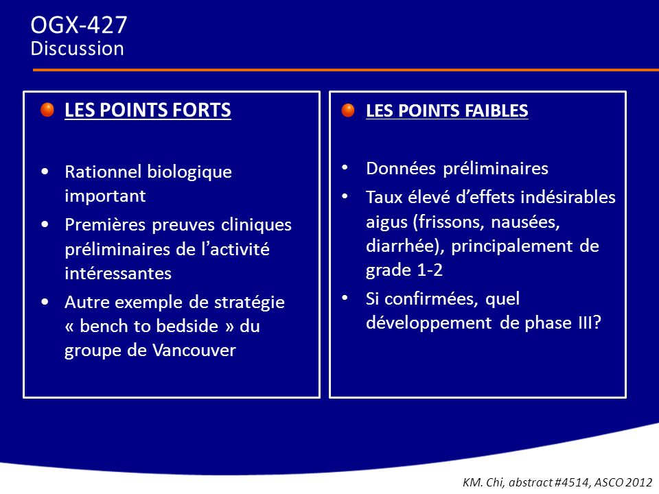 OGX-427 Discussion LES POINTS FORTS LES POINTS FAIBLES