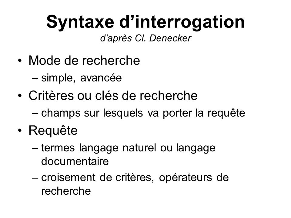 Syntaxe d'interrogation d'après Cl. Denecker