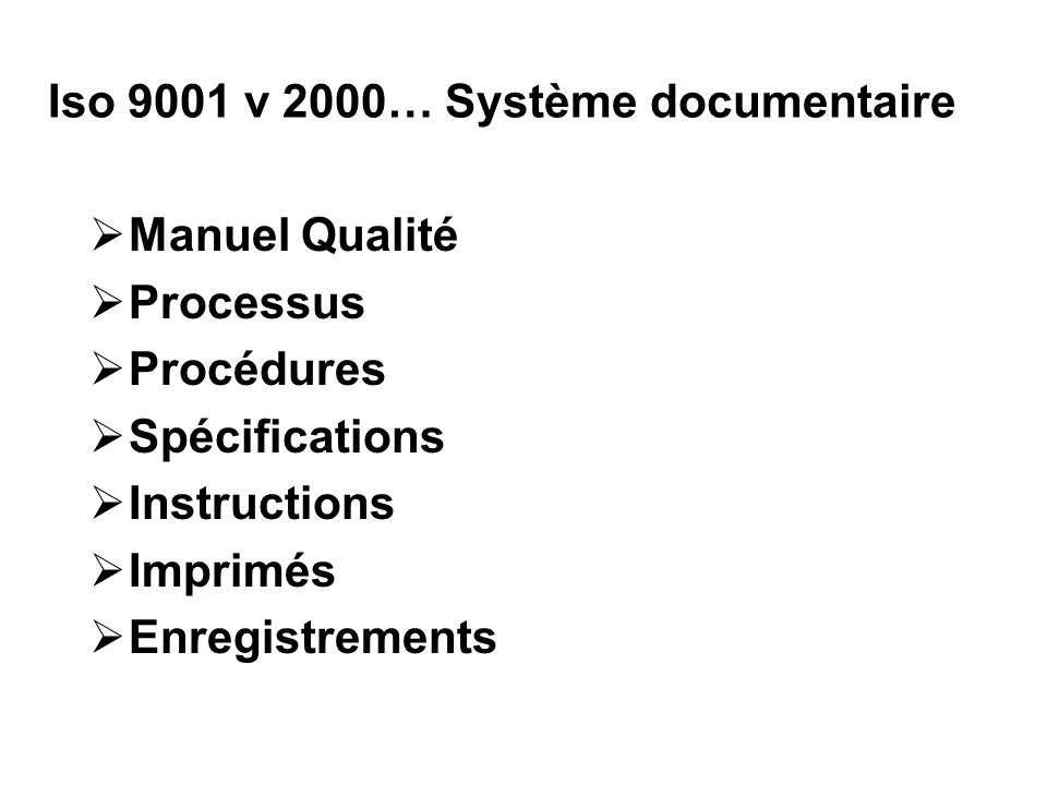 Iso 9001 v 2000… Système documentaire