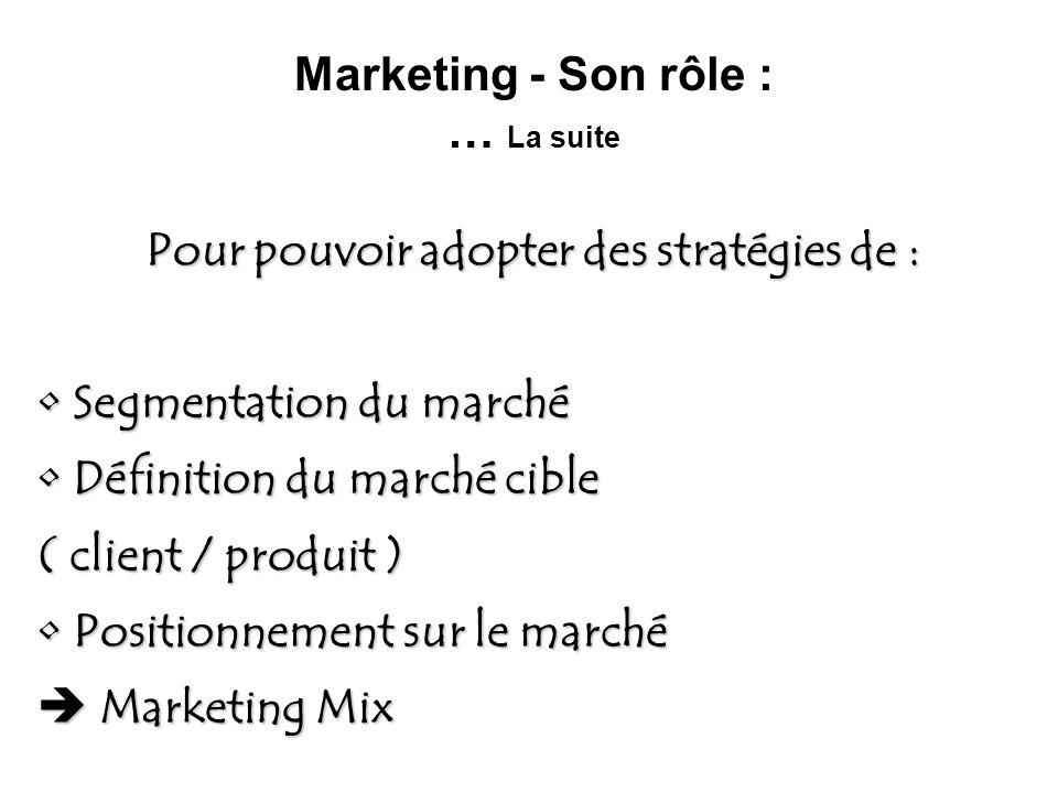 Marketing - Son rôle : … La suite