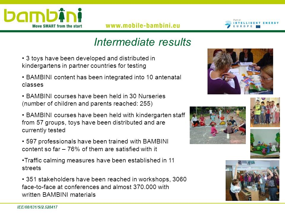 Intermediate results 3 toys have been developed and distributed in kindergartens in partner countries for testing.
